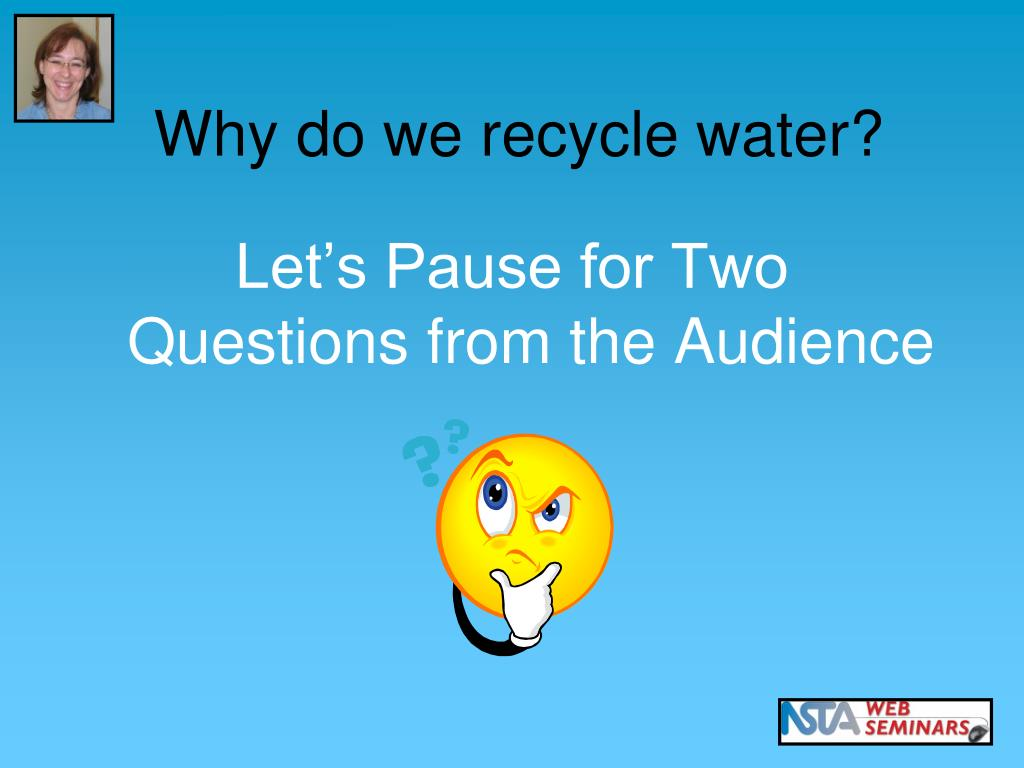 Why do we recycle water?