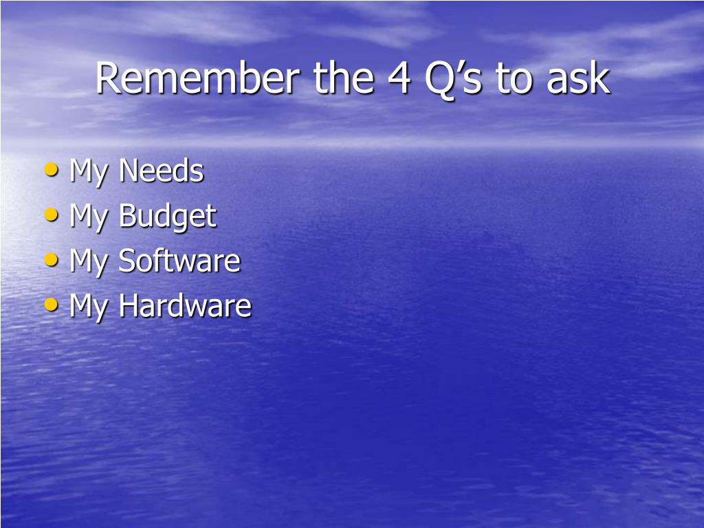 Remember the 4 Q's to ask