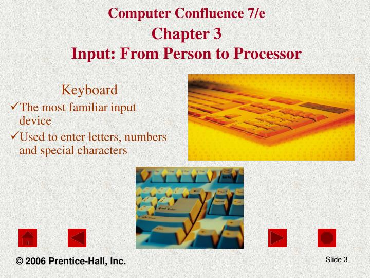 Computer confluence 7 e chapter 3 input from person to processor