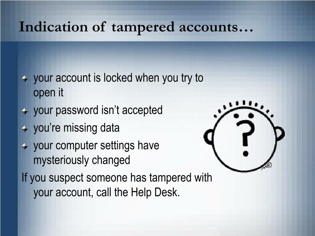 Indication of tampered accounts…