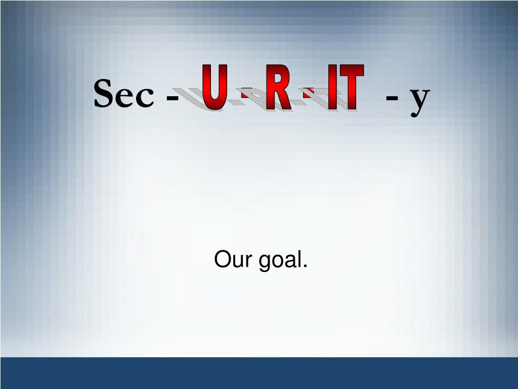 U - R - IT