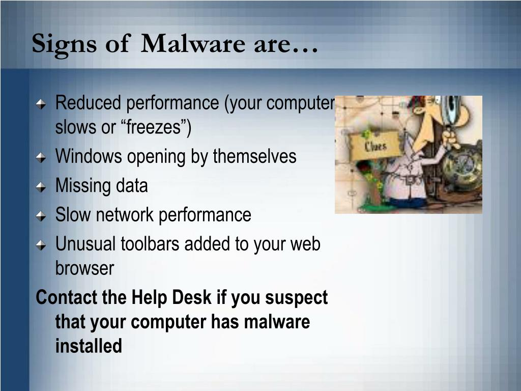 Signs of Malware are…