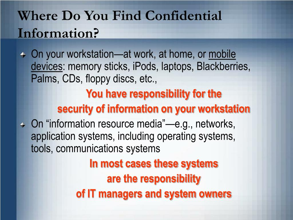 Where Do You Find Confidential Information?
