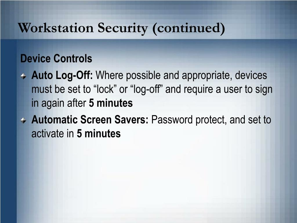 Workstation Security (continued)