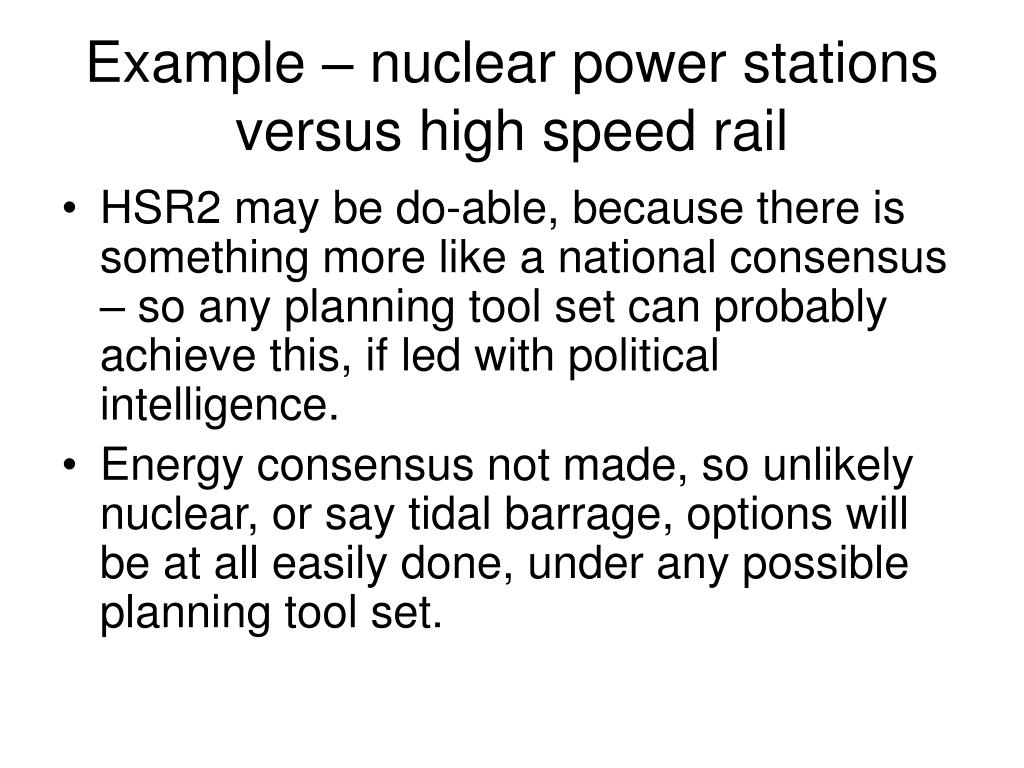 Example – nuclear power stations versus high speed rail