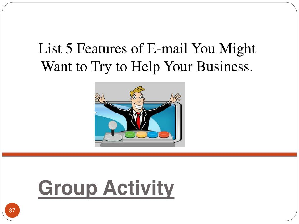 List 5 Features of E-mail You Might Want to Try to Help Your Business.