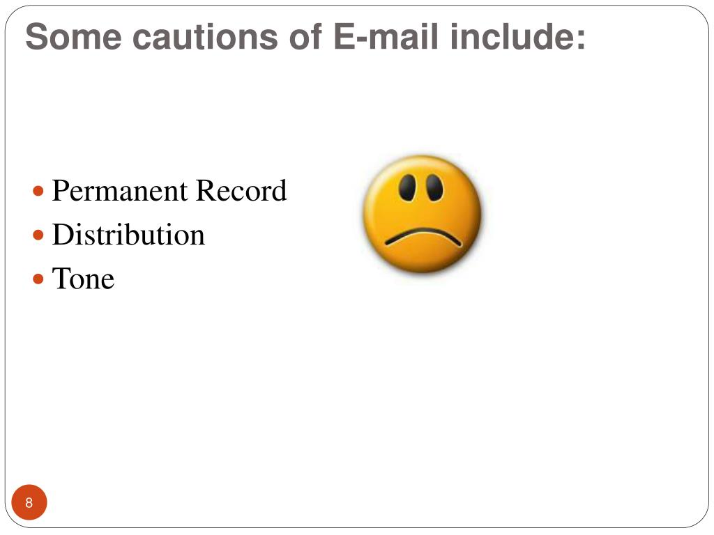Some cautions of E-mail include: