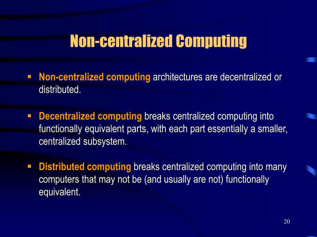 Non-centralized Computing