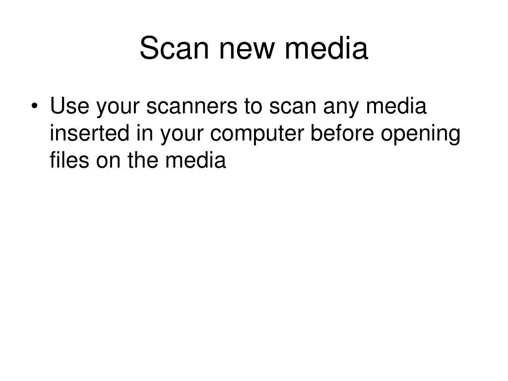 Scan new media