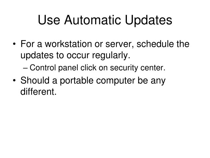Use automatic updates