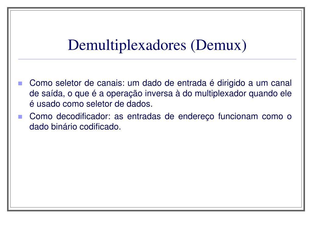 Demultiplexadores (Demux)