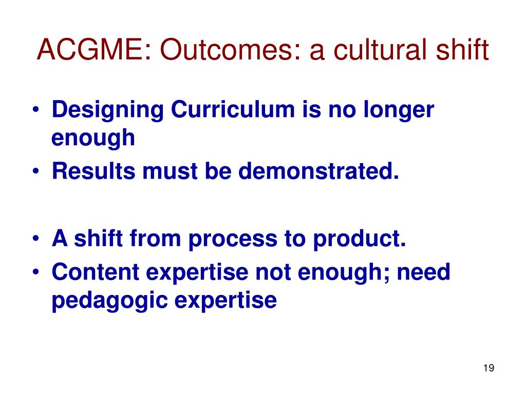 ACGME: Outcomes: a cultural shift