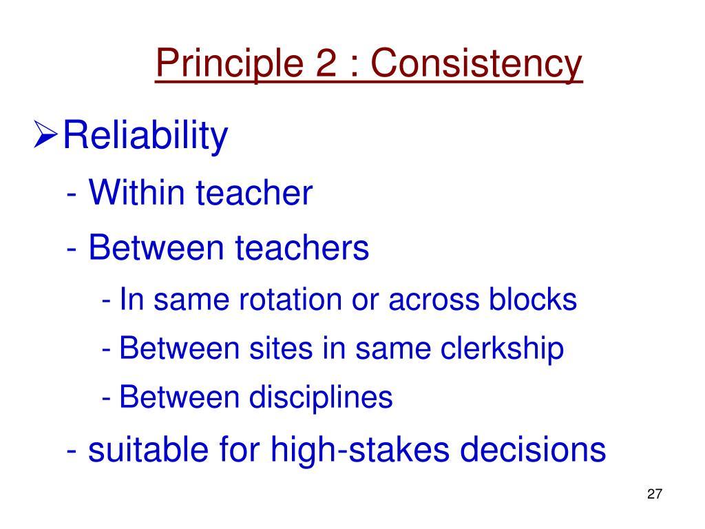 Principle 2 : Consistency