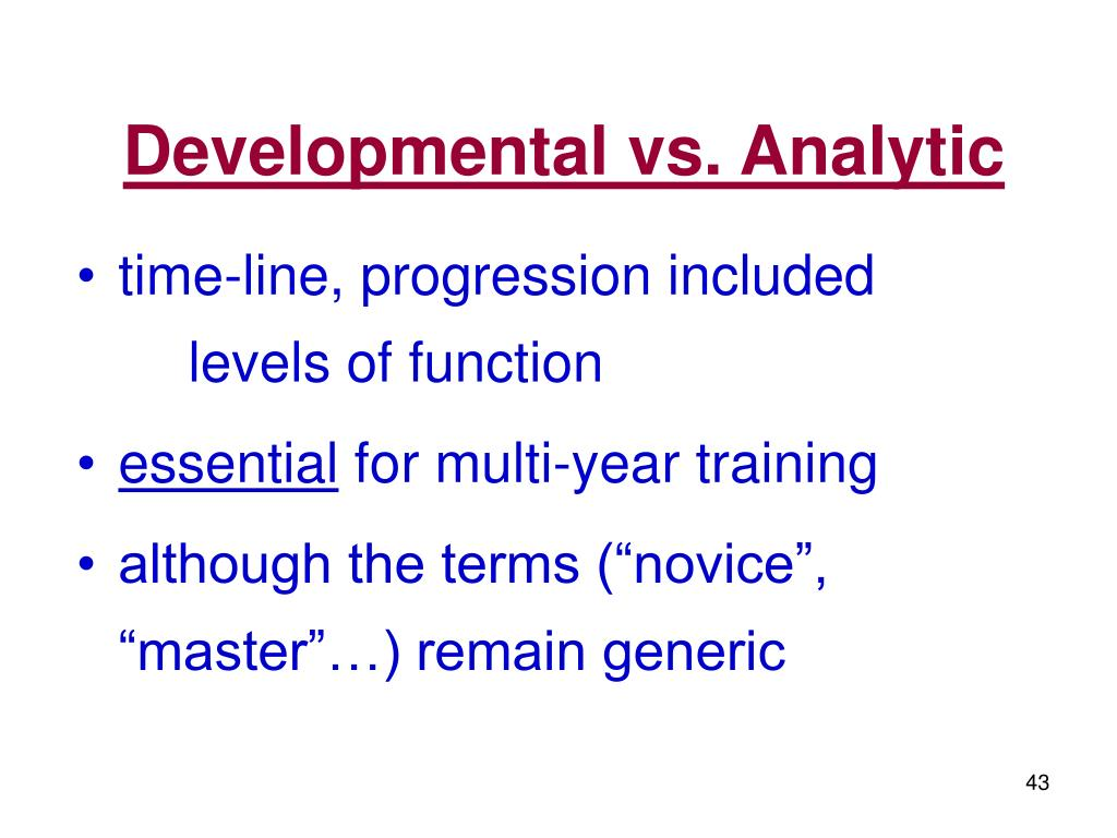 Developmental vs. Analytic