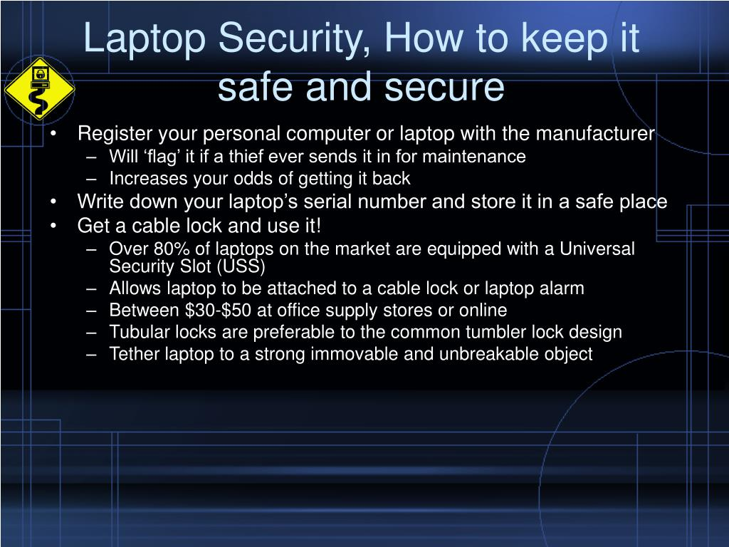 Laptop Security, How to keep it safe and secure