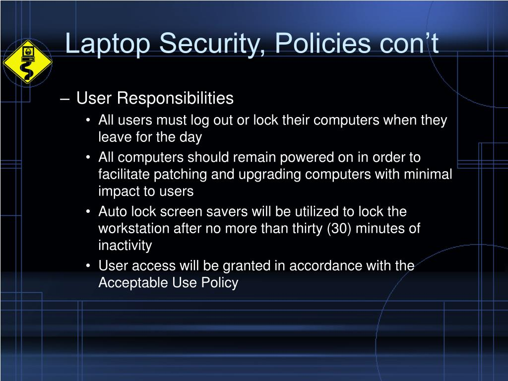 Laptop Security, Policies con't
