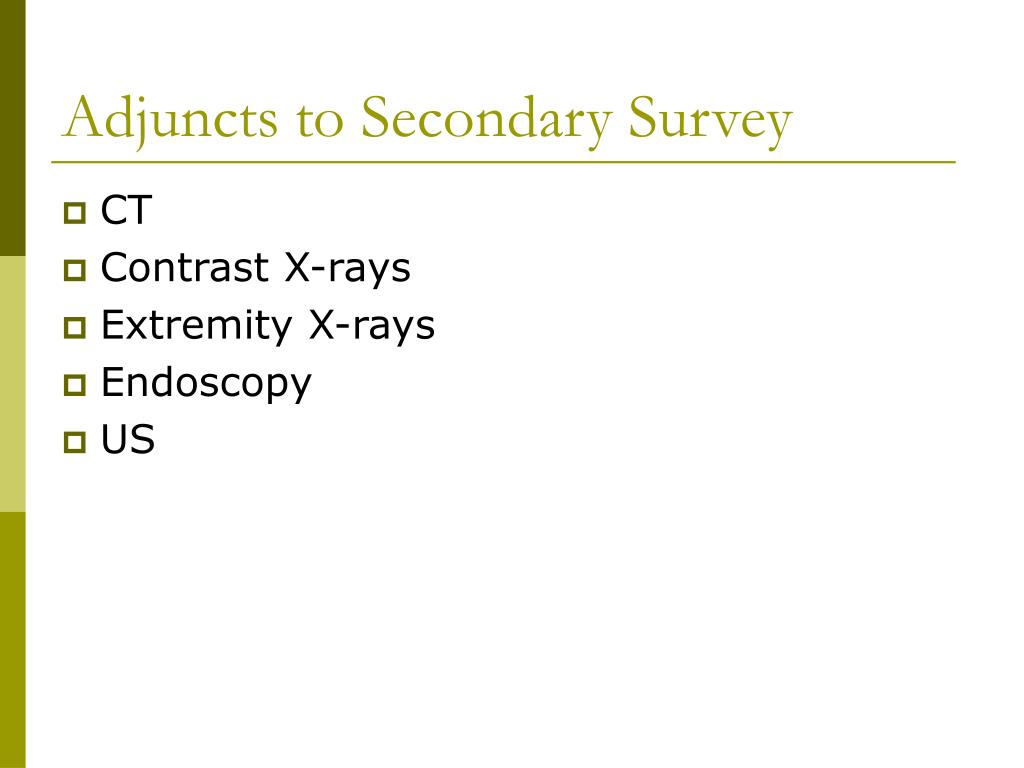 Adjuncts to Secondary Survey