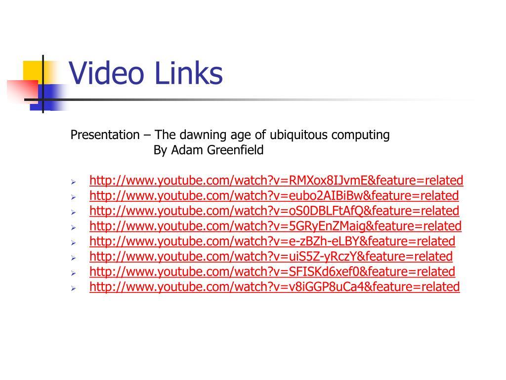 Video Links