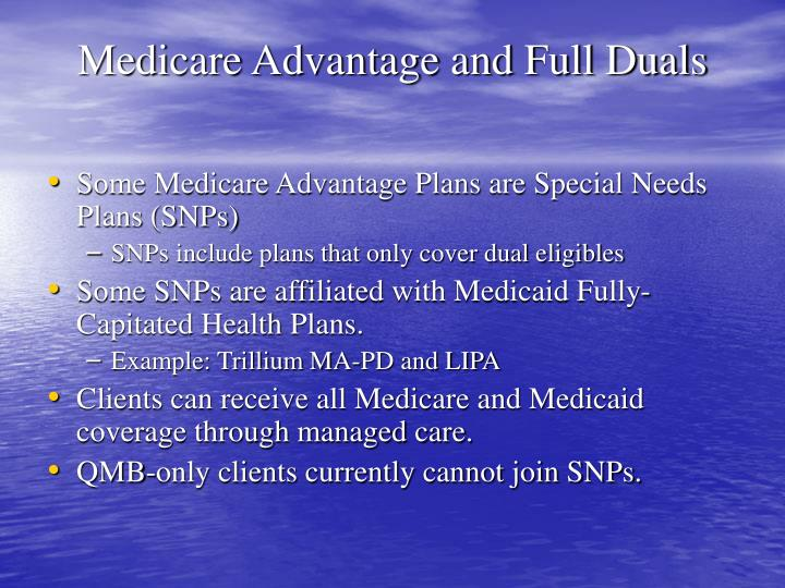 Medicare Advantage and Full Duals