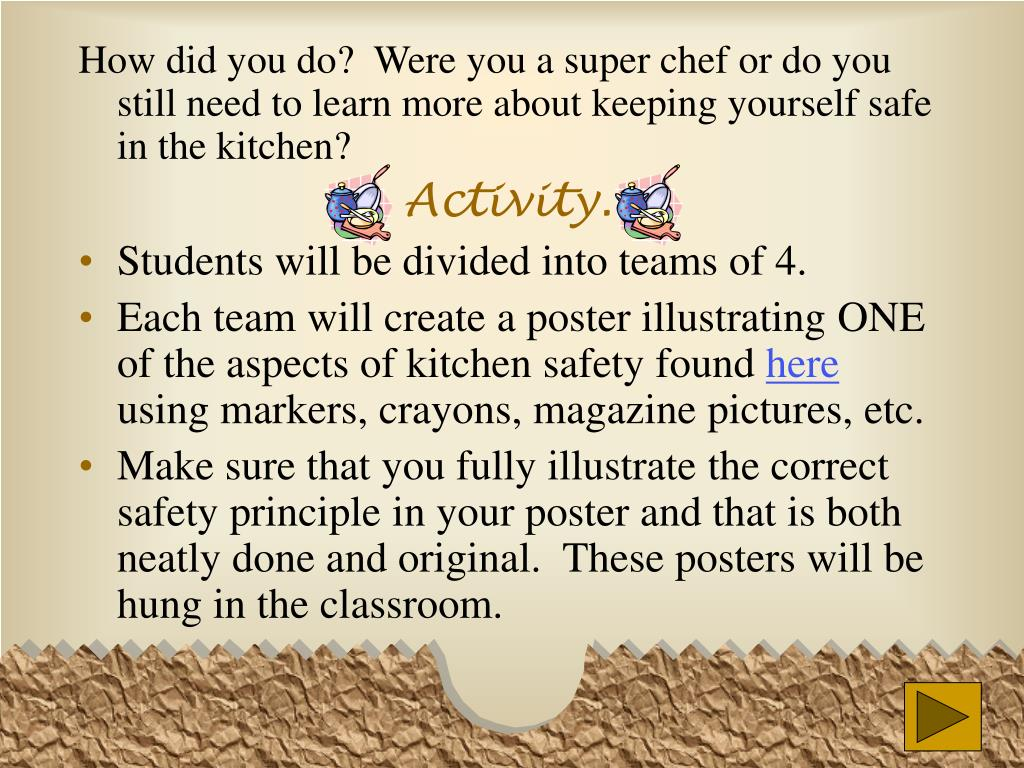 How did you do?  Were you a super chef or do you still need to learn more about keeping yourself safe in the kitchen?