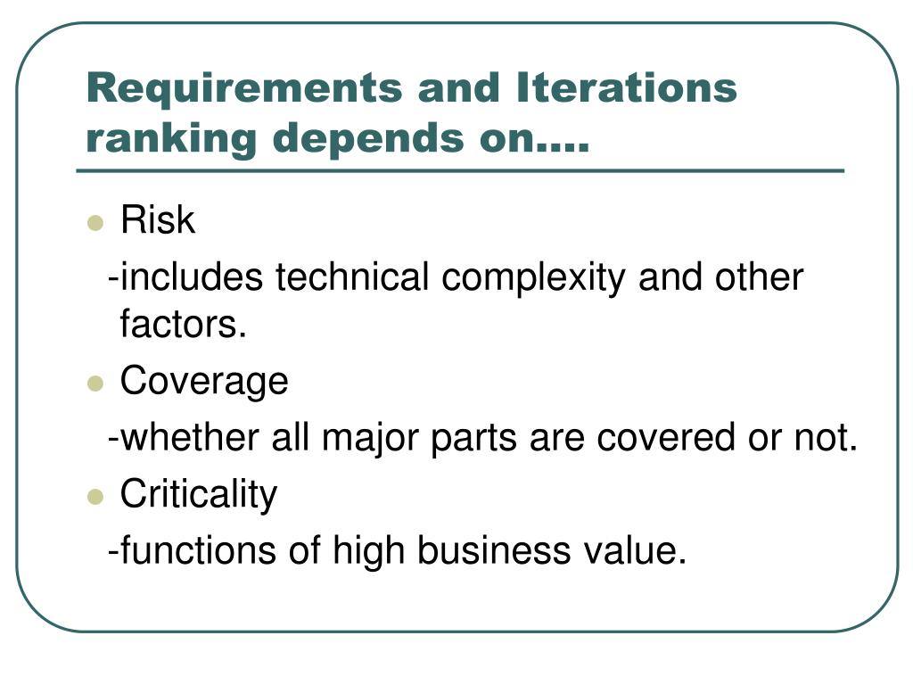 Requirements and Iterations ranking depends on….