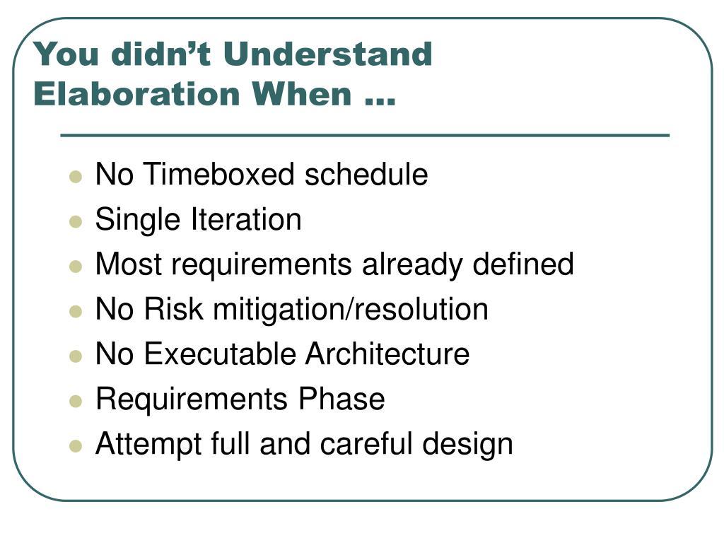 You didn't Understand Elaboration When …