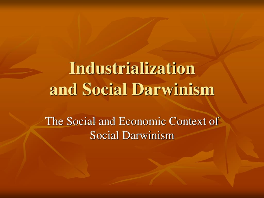 the use of social darwinism to justify business practices Social darwinism is a term scholars use to describe the practice of misapplying the biological evolutionary language of charles darwin to politics, the economy, and society many social darwinists embraced laissez-faire capitalism and racism.