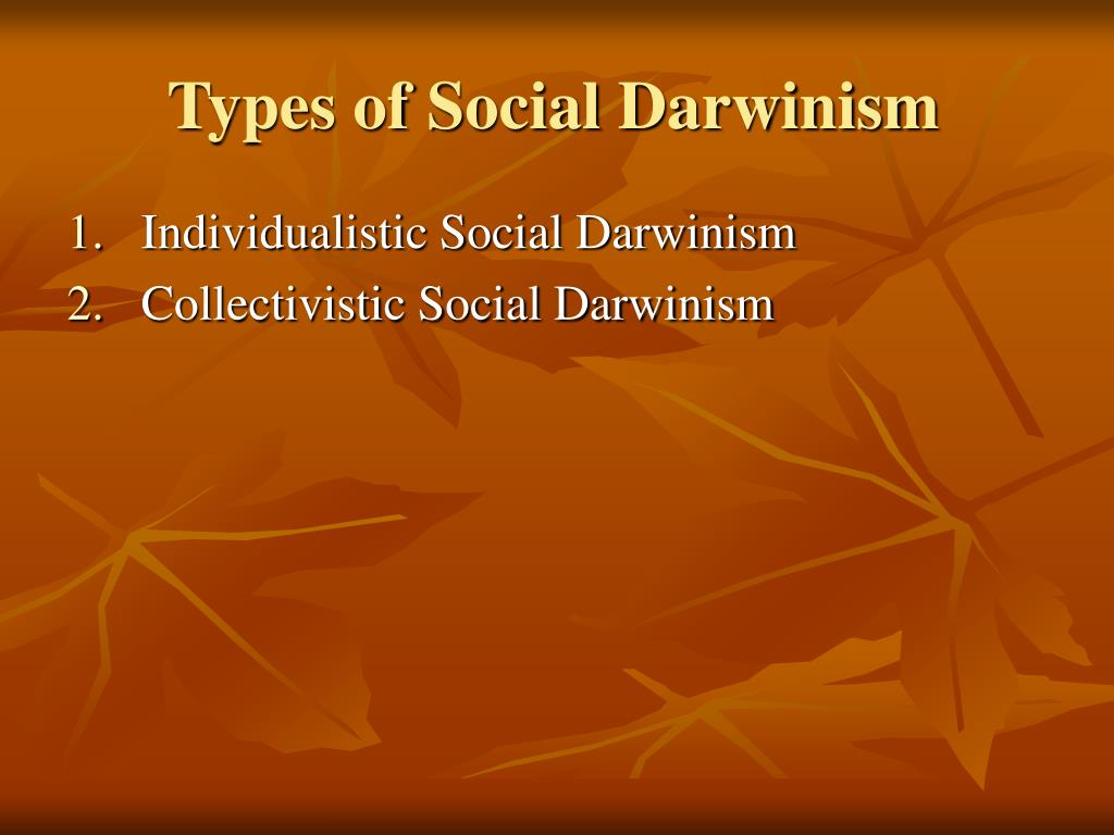 the use of social darwinism to justify business practices Economic development and business commentators advocated theories later described as social darwinism to justify the self-sustaining economic practices a.