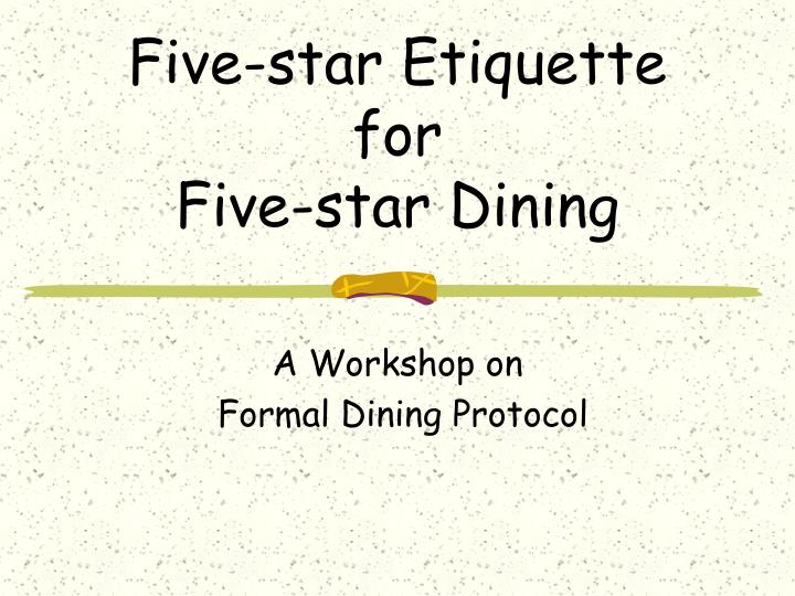 Five star etiquette for five star dining