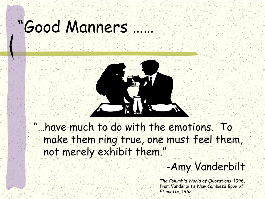 """Good Manners ……"