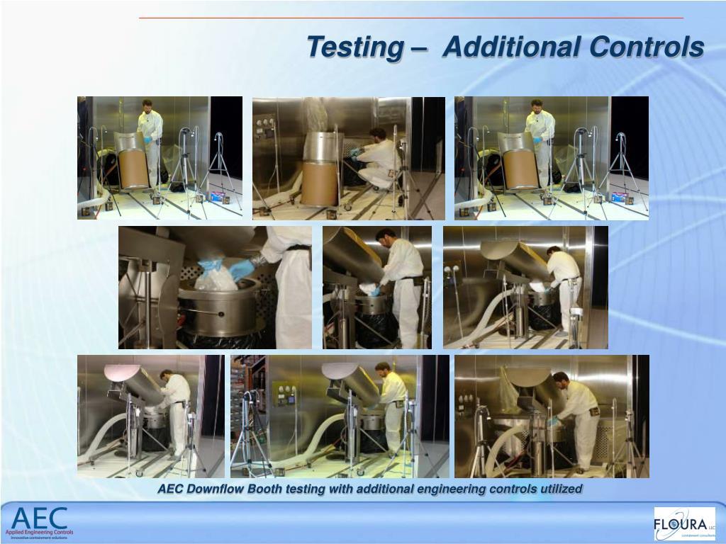 Testing –  Additional Controls