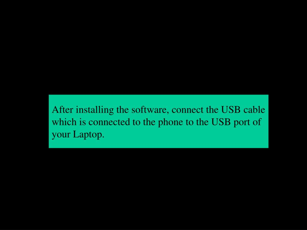 After installing the software, connect the USB cable