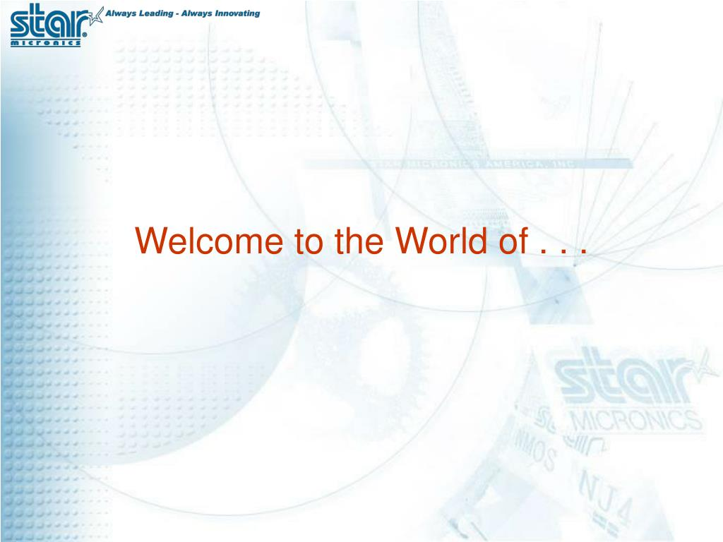 Welcome to the World of . . .