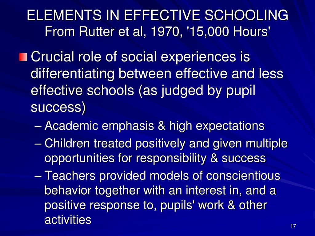 ELEMENTS IN EFFECTIVE SCHOOLING