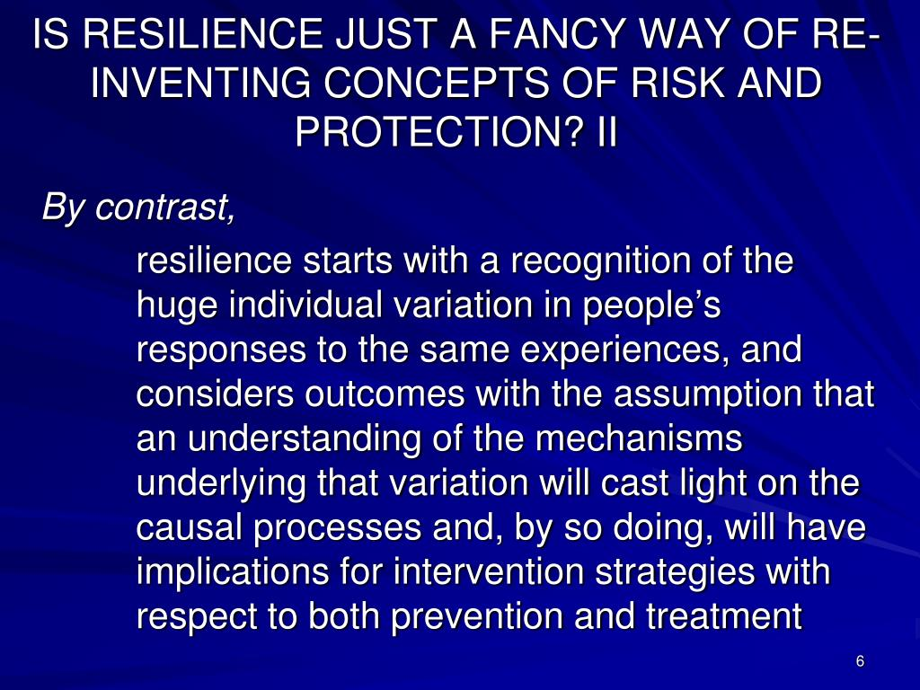 IS RESILIENCE JUST A FANCY WAY OF RE-INVENTING CONCEPTS OF RISK AND PROTECTION? II