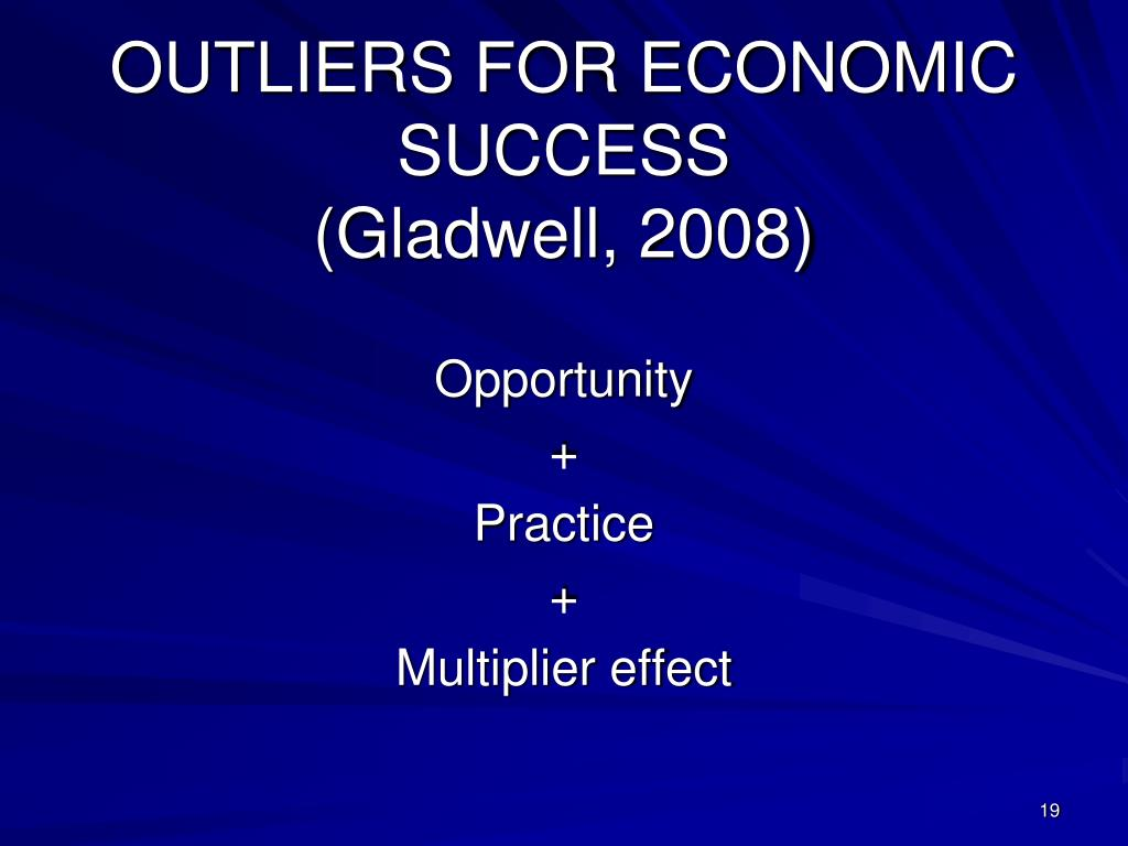 OUTLIERS FOR ECONOMIC SUCCESS