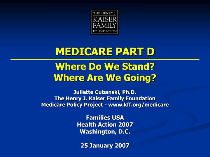 Medicare part d where do we stand where are we going