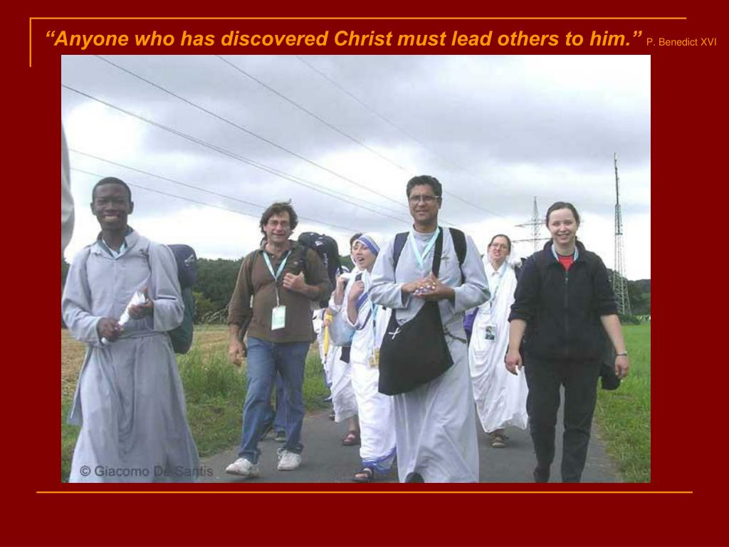 """Anyone who has discovered Christ must lead others to him."""