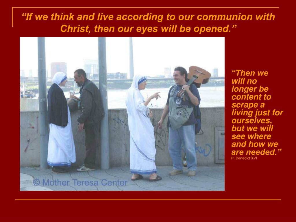 """If we think and live according to our communion with Christ, then our eyes will be opened."""