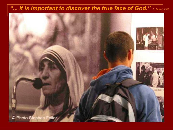 It is important to discover the true face of god p benedict xvi
