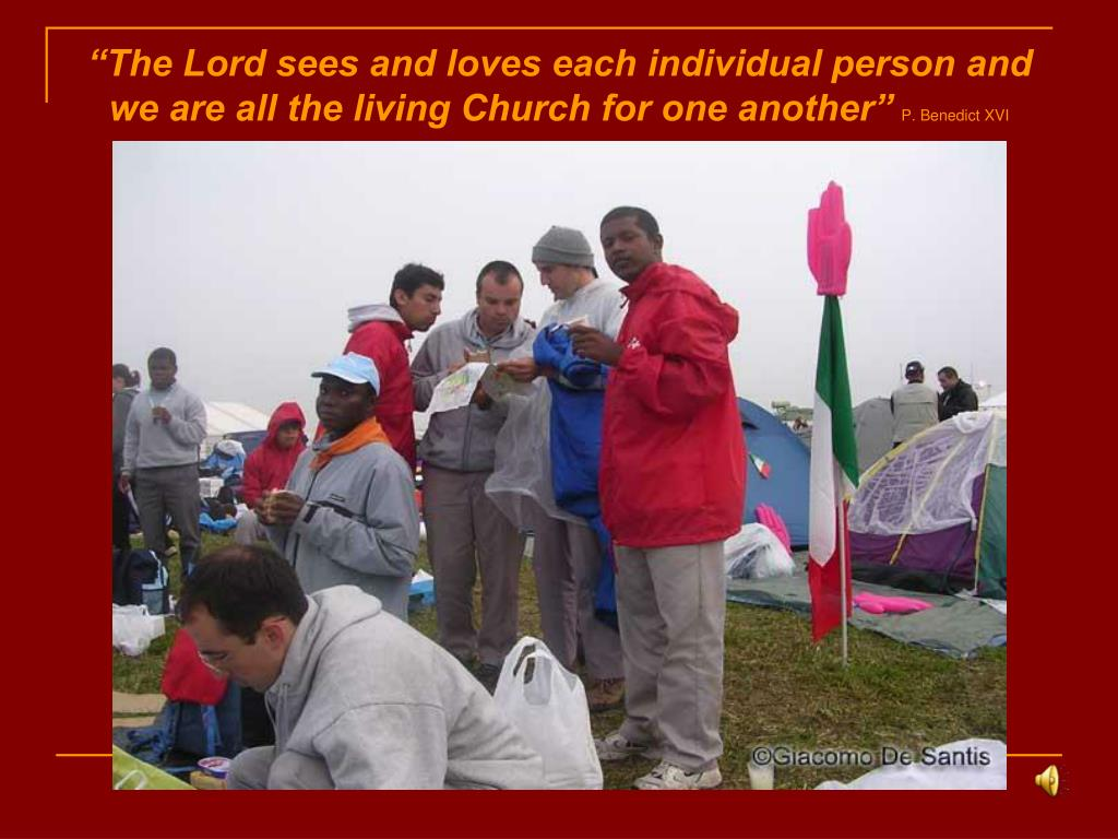 """The Lord sees and loves each individual person and    we are all the living Church for one another"""
