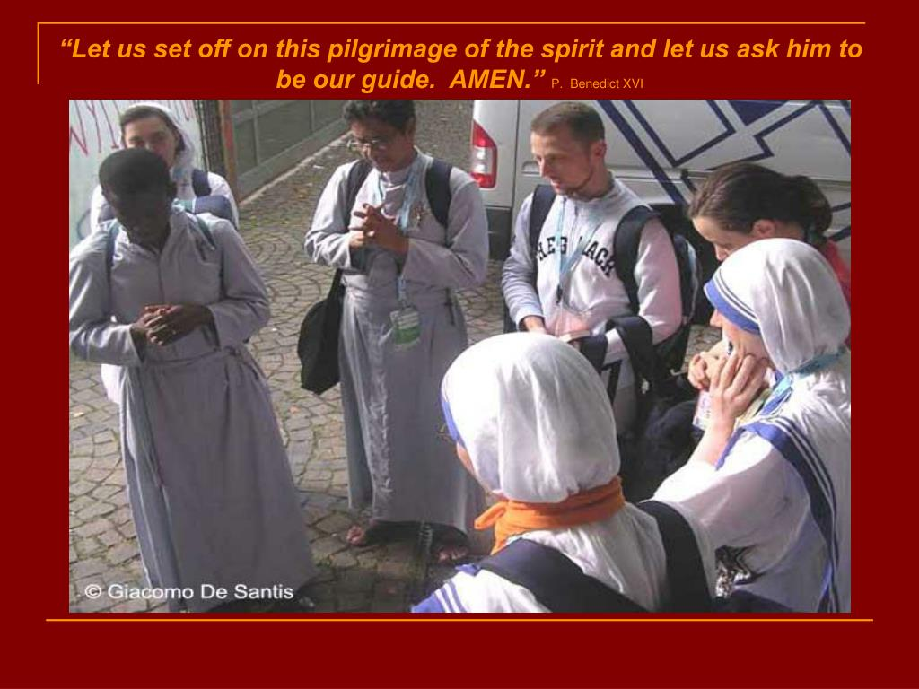 """Let us set off on this pilgrimage of the spirit and let us ask him to be our guide.  AMEN."""