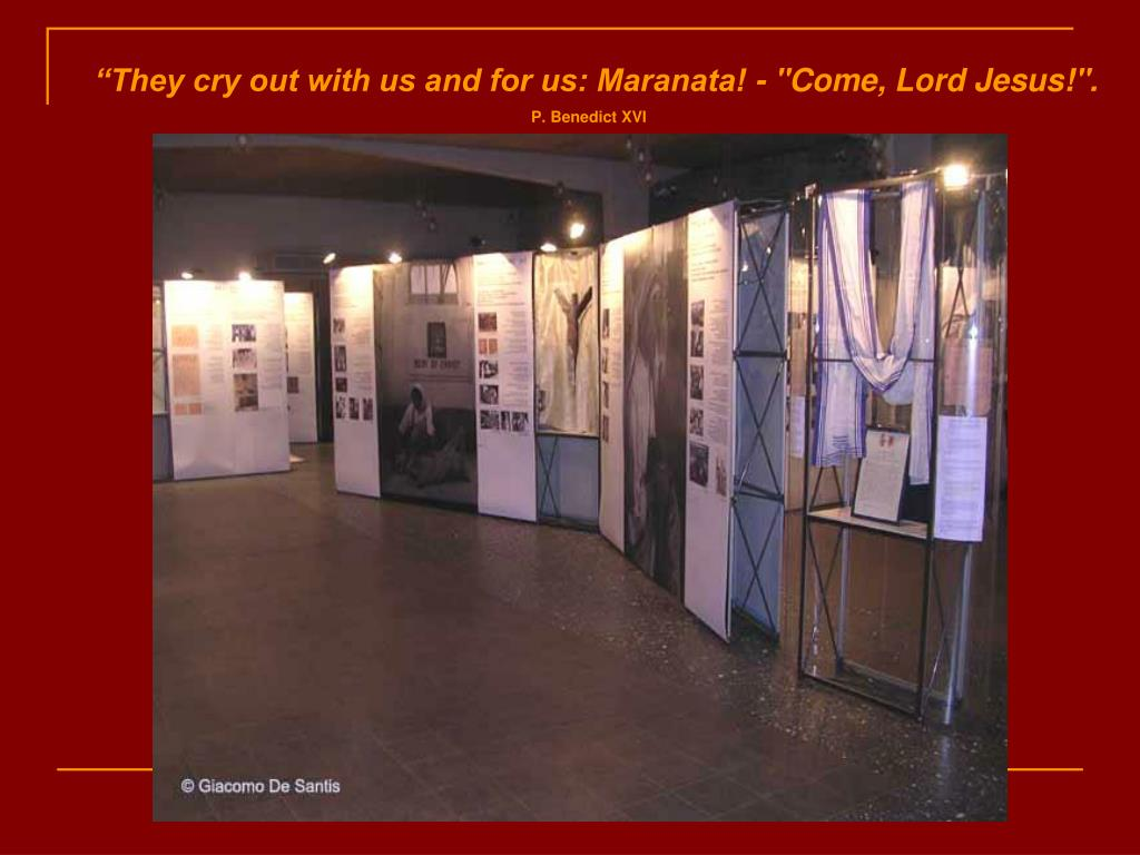 """They cry out with us and for us: Maranata! - ""Come, Lord Jesus!""."