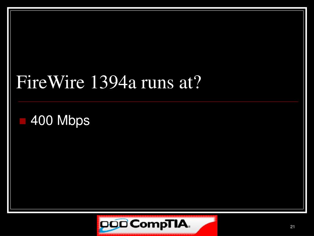 FireWire 1394a runs at?