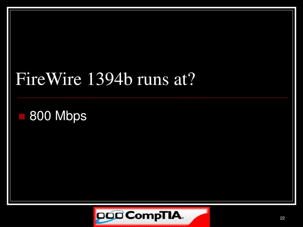 FireWire 1394b runs at?