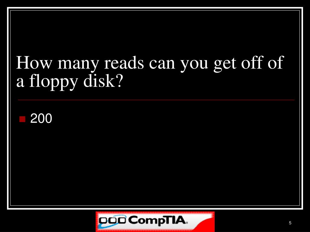 How many reads can you get off of a floppy disk?