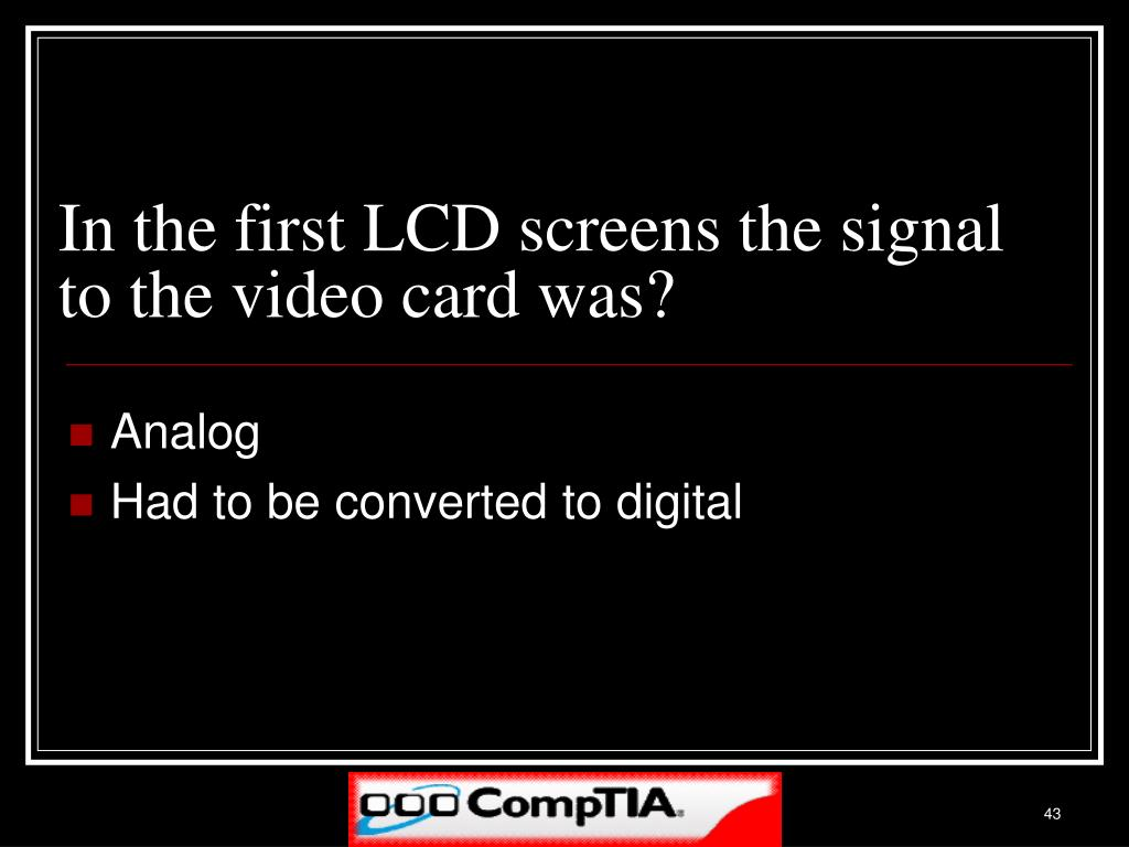 In the first LCD screens the signal to the video card was?