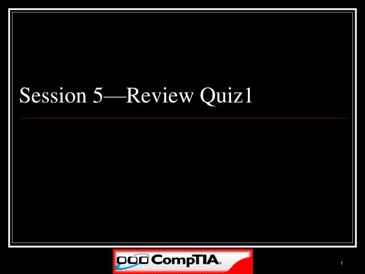 Session 5 review quiz1