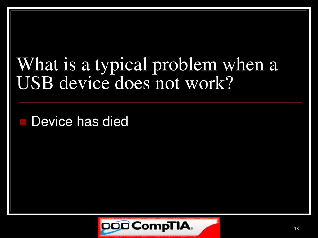 What is a typical problem when a USB device does not work?