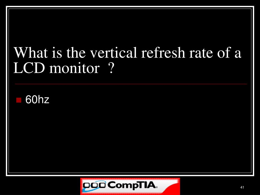 What is the vertical refresh rate of a LCD monitor  ?